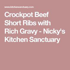 Crockpot Beef Short Ribs with Rich Gravy - Nicky's Kitchen Sanctuary