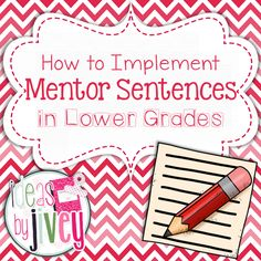Ideas By Jivey: For the Classroom: Implementing Mentor Sentences in the Lower Grades