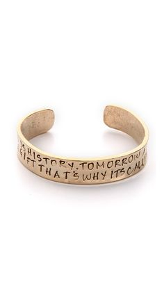 'Yesterday Is History, Tomorrow Is A Mystery, Today Is A Gift That's Why It's Called The Present' BRACELET
