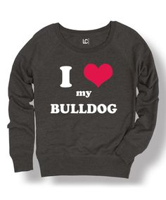 Look at this Heather Charcoal 'I Love My Bulldog' Sweatshirt on #zulily today!