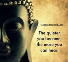 The quieter you become the more you can here. Beautiful Words, Funny Quotes, Me Quotes, Meditation, Funny Quites, Pretty Words, Fancy Words, Funny Qoutes, Ego Quotes