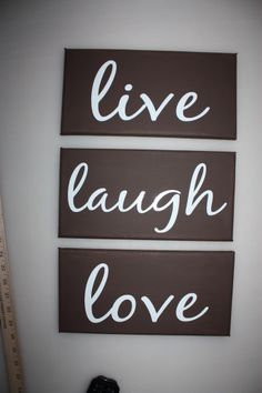 Live Laugh Love Canvases With Vinyl Each Canvas Is 6 X20