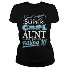 Super Cool Aunt - #cool hoodies for men #hoodies for girls. ORDER NOW => https://www.sunfrog.com/LifeStyle/Super-Cool-Aunt-124345241-Black-Ladies.html?id=60505
