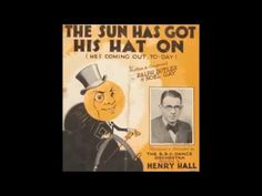 Henry Hall with the BBC Dance Orchestra 'The Sun Has Got His Hat On' Original 1932 78 rpm - YouTube