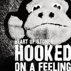Heart Of Stones - Hooked on a feeling
