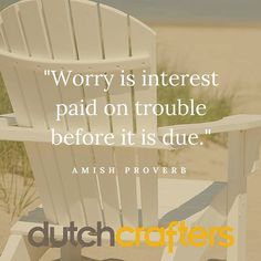 """#AmishProverb: """"Worry is interest paid on trouble before it is due."""" Speaking of going worry-free most of our #Poly Outdoor #furniture ships with a 20-year #warranty. #BeHappy! Shop the #linkinbio   #DutchCrafters #Amishfurniture #outdoorfurniture #amishoutdoorfurniture #amish #amishcountry"""