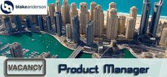 Product Manager Required in Blake Anderson in UAE, Dubai Visit jobsingcc.com for more info @ http://jobsingcc.com/product-manager-required-blake-anderson/