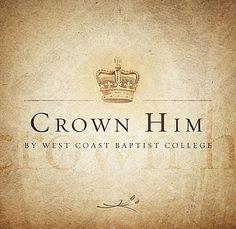 Crown Him. West Coast. Love this cd!!