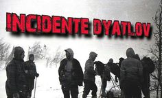 """""""Incredible Case of the Russian Climbers"""", known as """"The Dyatlov Pass Incident""""!"""