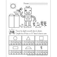Fichier PDF téléchargeable En noir et blanc seulement 1 page L'élève doit trouver et compter les objets dans le dessin. Il trace un X dans la bonne case. Geometry Worksheets, Math Worksheets, Nono Le Petit Robot, Emergent Curriculum, Robot Theme, Classroom Games, 1st Grade Math, Teaching French, Preschool Math