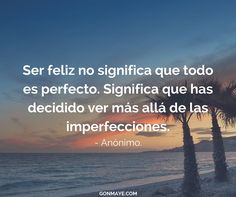 ♥️#frases #citas #vivir #felicidad #happiness #quotes #life #inspiration #motivation #followme/ From www.facebook.com/gonmaye
