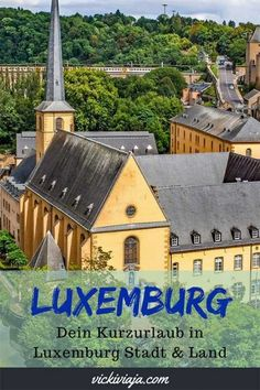 Kurzurlaub in Luxemburg I Attraktionen für zwei Tage Luxemburg I Luxemburg Wochenendausflug I Attraktionen in Luxemburg Stadt I Attraktionen in Luxemburg Land I Schlösser in Luxemburg I Reiseinformationen Luxemburg I Was gibt es zu sehen in Luxemburg I #Luxemburg #Europa #Guide