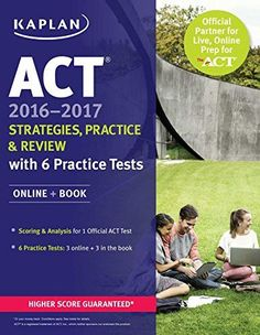ACT 2016 2017 Strategies Practice And Review With 6 Tests Online