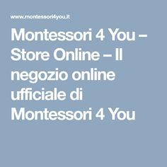 Montessori 4 You – Store Online – Il negozio online ufficiale di Montessori 4 You