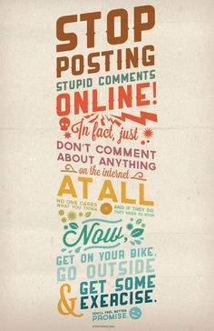 stop posting stupid comments online #colour #typography