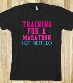 TRAINING FOR A MARATHON OF NETFLIX T-SHIRT - glamfoxx.com - Skreened T-shirts, Organic Shirts, Hoodies, Kids Tees, Baby One-Pieces and Tote ...