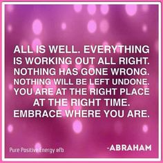 All is well. Everything is always working out for me. Abrahamhicks