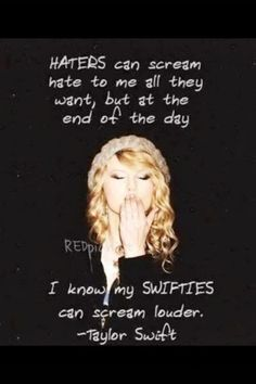 Taylor Swift❤ i love her. Yes Taylor, we can scream way louder <3