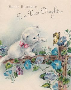 1950s birthday card for daughter; white kitten with butterfly & morning glory