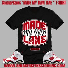 d652c8a97bd74b made-my-own-lane-t-shirt-to-match-jordan-6-carmine-sneakers-4.gif  (1000×1000)