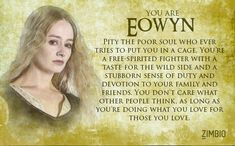 """""""Which Lord of the Rings Character Are You?"""" I got Eowyn... Which is really, really, really scary accurate."""