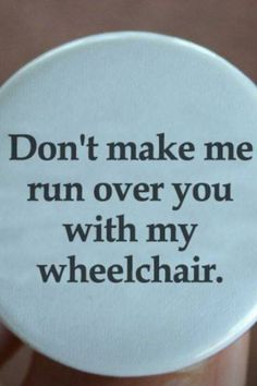 I need this on a pin or banner or something. I need this on my wheelchair Disability Quotes, Disability Awareness, Johnny Joestar, Image Positive, Wheelchair Accessories, Muscular Dystrophies, Charles Xavier, Barbara Gordon, Mobility Aids
