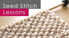 It�s called the SEED STITCH because the raised bumps from your PURL stitches resemble seeds. Studio Knit.