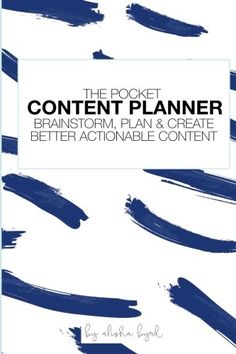 The Pocket Content Planner: Brainstorm, Plan & Create Bet...