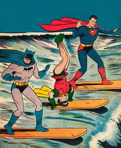 "Batman, Robin and Superman go for a surf.Just because---- Superman's like ""Go, Robin!"" and Batman just doesn't want to be associated with either of them. Comic Art, Comic Manga, Comic Kunst, Comic Books Art, Batman Robin, Batman Et Superman, Superman Watch, Superman Party, Graphic Novels"