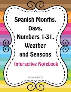 Spanish Months, Days of the Week, Numbers 1-31, Weather and Seasons Interactive…