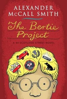 The Bertie Project (44 Scotland Street #11)-  Alexander McCall Smith