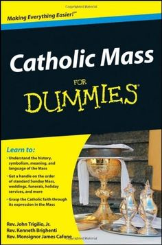 Catholic Mass For Dummies, with Father John Trigilio, gives you a step-by-step overview of the Catholic Mass, as well as a close look at the history and meaning of the Mass as a central form of Catholic worship. You'll find information on the order of a Mass and coverage of major Masses.