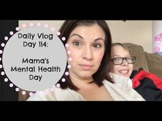 Daily Vlog Day 114: Mama's Mental Heath Day