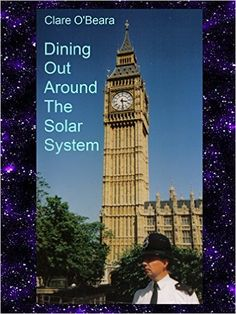 Tuesday Tease - Dining Out Around the Solar System by Clare O'Beara Long Books, My Books, Mensa International, Kindle, Traditional Stories, Hot Stories, Environmental Issues, Irish Men, Romance Novels