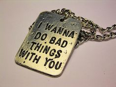 I Wanna do Bad Things With You TRUE BLOOD Dog tags style by CorsoStudio
