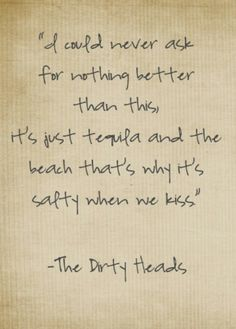 Love love :)  Lay me down - the dirty heads (I love them!!)