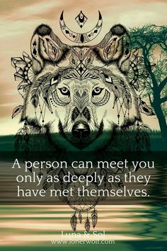 A person can meet you only as deeply as they have met themselves.