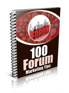 100 Forum Marketing Tips -   Learn how to easily increase your traffic and sales!