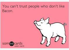 Advice for life #bacon