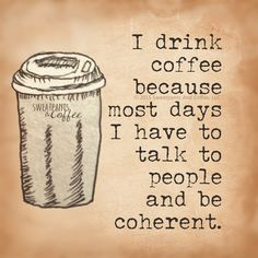 love coffee hate talking to people .