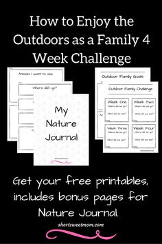 How to Enjoy the Outdoors as a Family 4 Week Challenge. Visit shortsweetmom.com to learn creative ways to make your adventures fun for the entire family. Includes challenge printables plus bonus pages for Nature Journal.