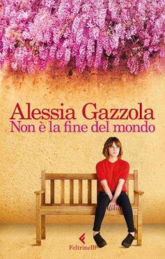 La Fenice Book: [Recensione] Non è la fine del mondo di Alessia Gazzola