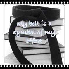 My belt is a symbol of my effort.