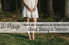 20 Things I Want My Daughters to Understand About Being a Woman