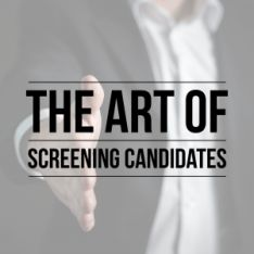 The Art of Screening Candidates