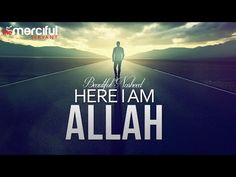 Here I Am Allah - Beautiful Nasheed - YouTube