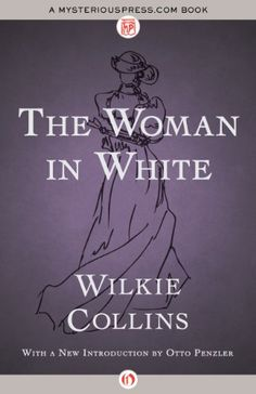 The woman in white wilkie collins best books ever pinterest the woman in white by wilkie collins httpamazon fandeluxe PDF