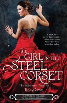 The Girl in the Steel Corset: The Girl in the Steel Corset\The Strange Case of Finley Jayne by Kady Cross. When a young lord tries to take advantage of Finley, she fights back. And wins. But no normal Victorian girl has a darker side that makes her capable of knocking out a full-grown man with one punch.