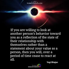 If You Are Willing To Look At Another Person's Behavior Toward You - https://themindsjournal.com/willing-look-another-persons-behavior-toward/