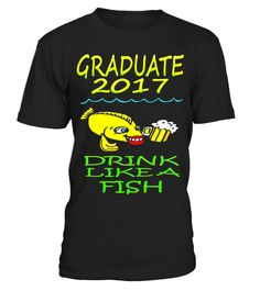 """# Graduate 2017 Drink Like a Fish Senior Grad Gift Diploma Tee .  Special Offer, not available in shops      Comes in a variety of styles and colours      Buy yours now before it is too late!      Secured payment via Visa / Mastercard / Amex / PayPal      How to place an order            Choose the model from the drop-down menu      Click on """"Buy it now""""      Choose the size and the quantity      Add your delivery address and bank details      And that's it!      Tags: Graduate 2017 Drink…"""